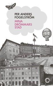 Mina drömmars stad (1960) finns utgiven på pocket om du vill läsa den första i Fogelströms serie om livet i Stockholm från 1860 och framåt. Är du lärare? Varför inte läsa boken med dina elever. Eller som jag? I bokcirkeln med kompisarna.